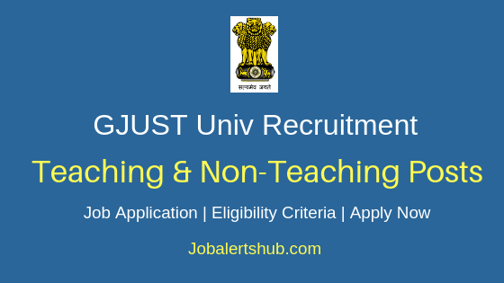 GJUST Teaching & Non-Teaching Job Notification