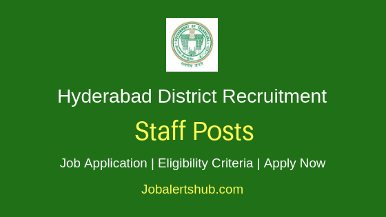 Hyderabad District Staff Job Notification
