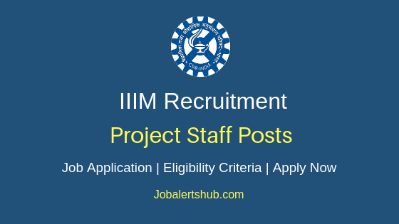 IIIM Project Staff Job Notification