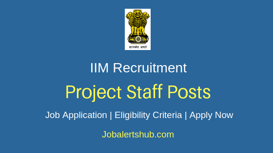 IIM Project Staff Job Notification
