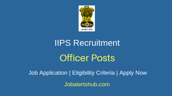 IIPS Officer Job Notification