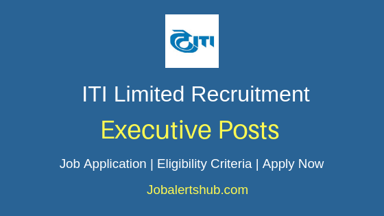 ITI Limited Executive Job Notification