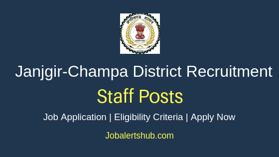 Janjgir-Champa District Staff Job Notification