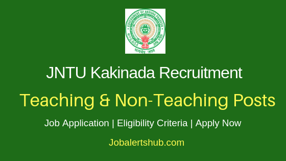 JNTU Kakinada Teaching & Staff Job Notification