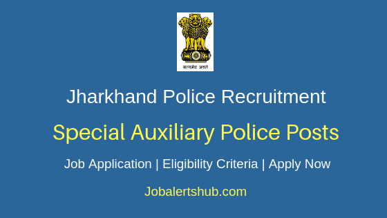 Jharkhand Police Special Auxiliary Police Job Notification
