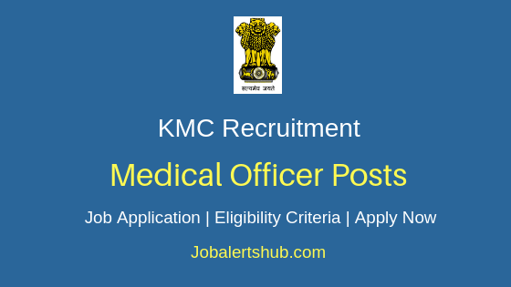 KMC  Medical Officer Job Notification