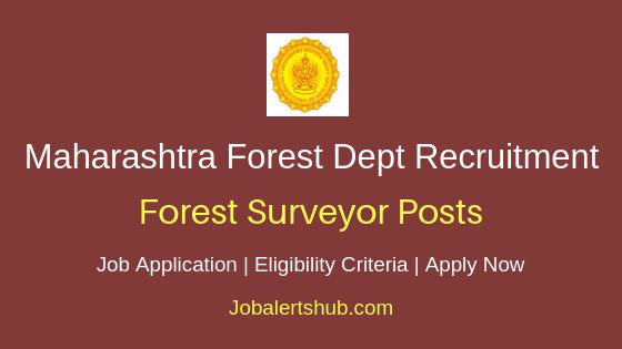Maharashtra Forest Department Forest Surveyor Job Notification