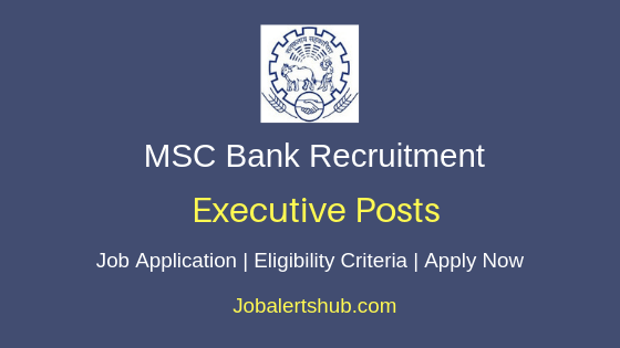 MSC Bank Ltd Executive Job Notification