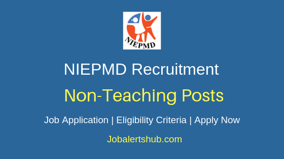 NIEPMD Non Teaching Job Notification