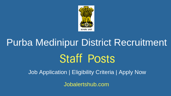 Purba Medinipur District Staff Job Notification