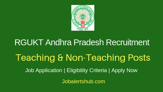 RGUKT Andhra Pradesh Teaching & Staff Job Notification