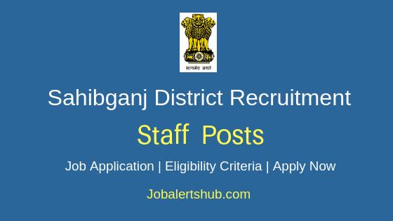 Sahibganj District Staff Job Notification