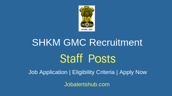 SHKM GMC Staff Job Notification