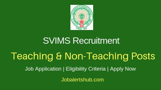 SVIMS Teaching & Non-Teaching Job Notification