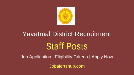 Yavatmal District Staff Job Notification