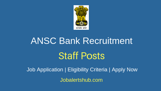 ANSC Bank Staff Job Notification