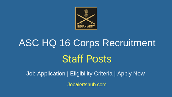 ASC HQ 16 Corps Staff Job Notification