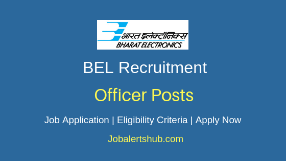 BEL Officer Job Notification