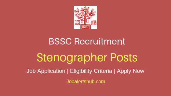 BSSC Stenographer Job Notification