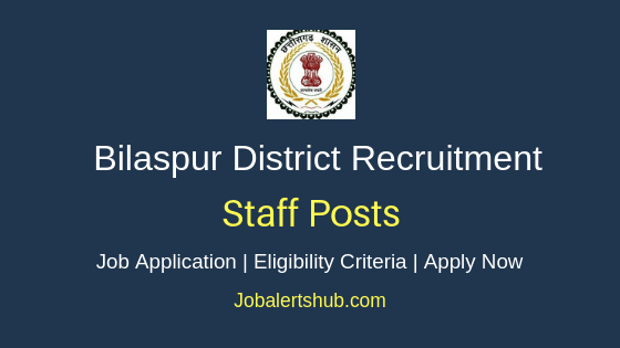 Bilaspur District Staff Job Notification