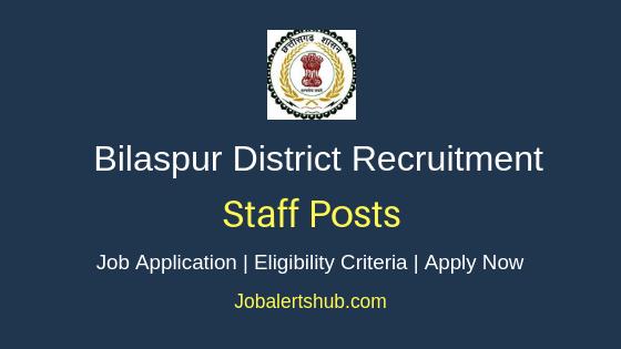 Bilaspur District Staff Job Notification