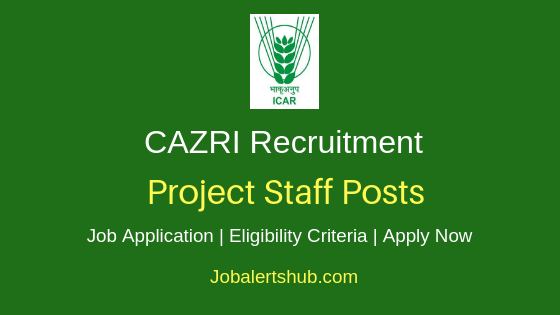 CAZRI Project Staff Job Notification