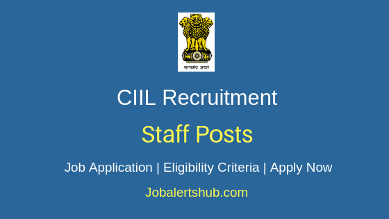 CIIL Staff Job Notification