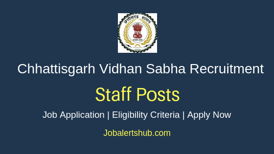 CG Vidhan Sabha Staff Job Notification