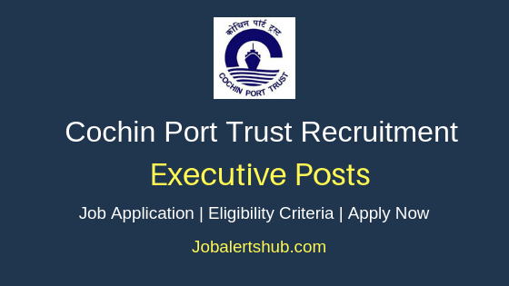 Cochin Port Trust Executive Job Notification