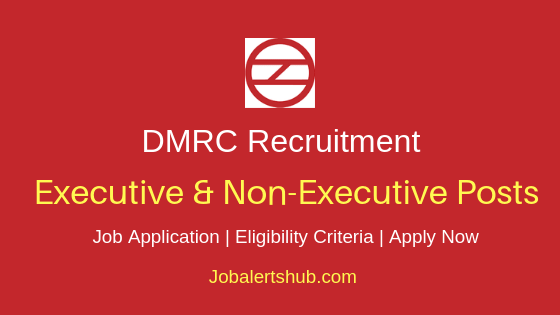 DMRC Executive & Non-Executive Job Notification