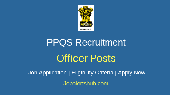 PPQS Officer Job Notification