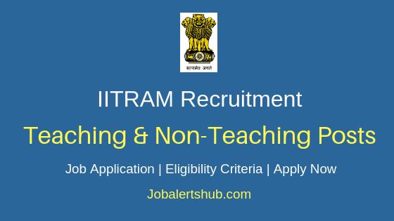 IITRAM Teaching & Non-Teaching Job Notification
