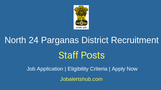 North 24 Parganas District Staff Job Notification