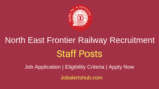 NEFR Railway Staff Job Notification