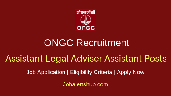 ONGC Assistant Legal Adviser Assistant Job Notification