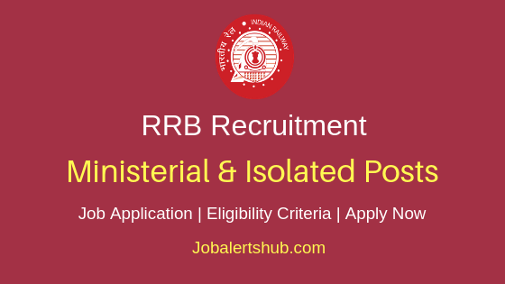 RRB Ministerial & Isolated Job Notification