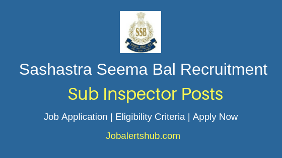 SSB Sub Inspector Job Notification
