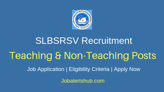 SLBSRSV Teaching & Non-Teaching Job Notification