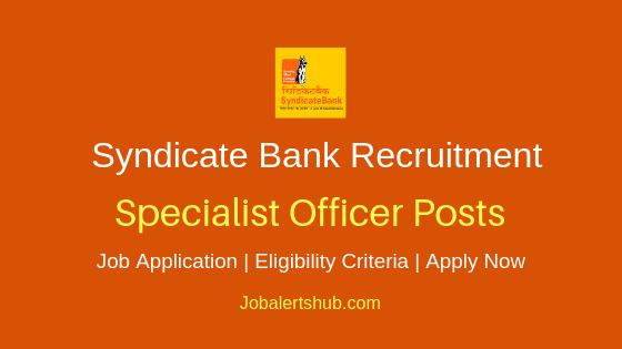 Syndicate Bank Specialist Officer Job Notification