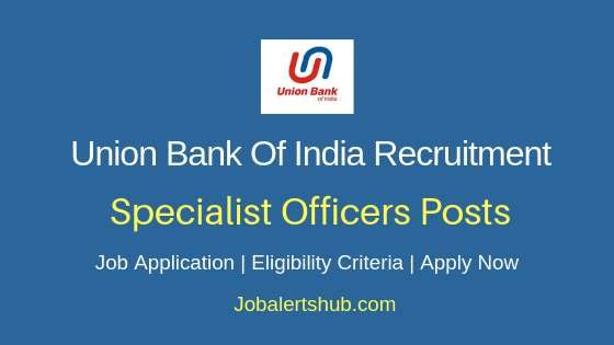 Union Bank Of India Specialist Officers Job Notification