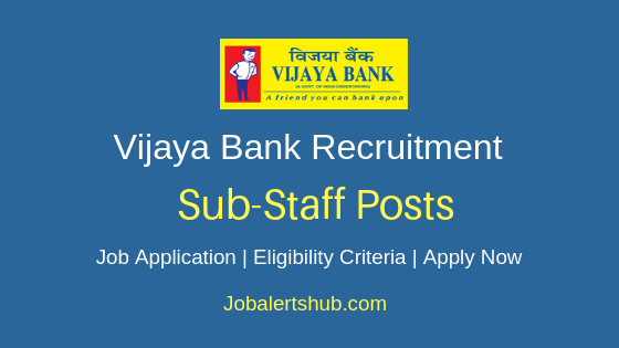 Vijaya Bank Sub-Staff Job Notification