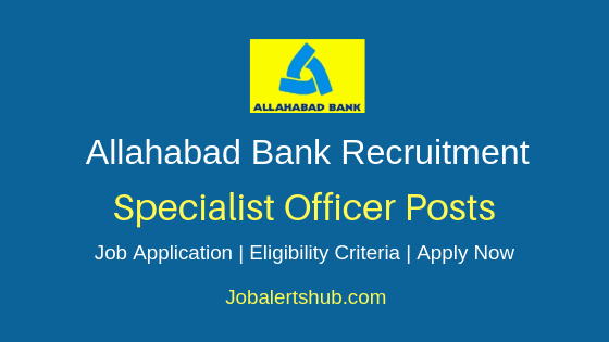 Allahabad Bank Specialist Officer Job Notification