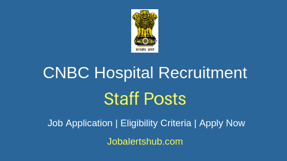 CNBC Hospital Staff Job Notification