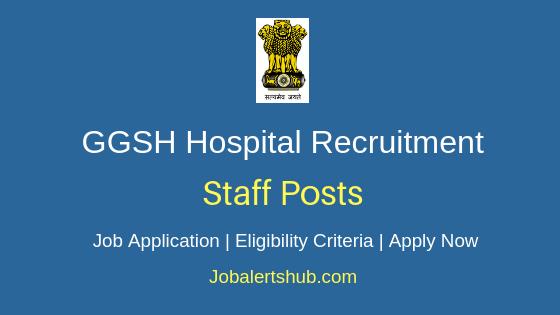 GGSH Govt Hospital Staff Job Notification
