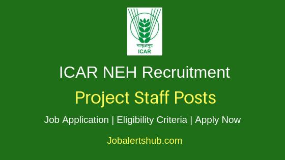 ICAR-North Eastern Hill Region Project Staff Job Notification