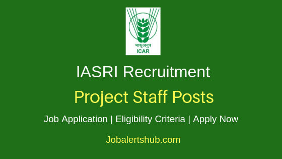 IASRI Project Staff Job Notification