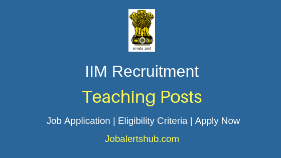 IIM Teaching Job Notification