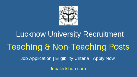 Lucknow University Teaching & Non-Teaching Job Notification