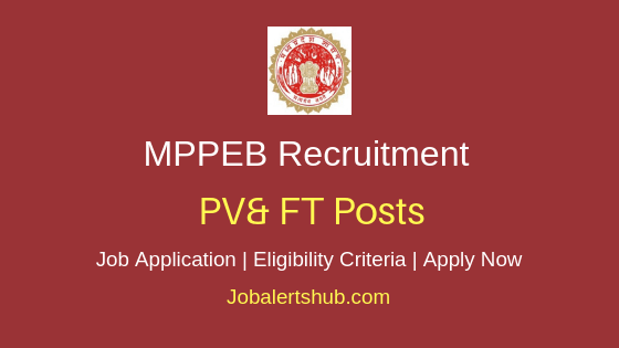 MPPEB PV&FT Job Notification