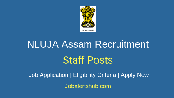 NLUJA Assam Staff Job Notification